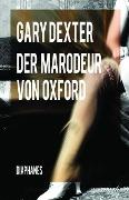 Gary Dexter Marodeur von Oxford