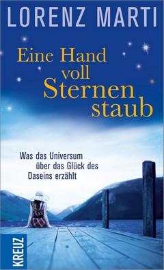 """Lorenz Marti – """"Eine Handvoll Sternenstaub"""" und """"Übrigens, das Leben ist schön"""" – Rezension"""