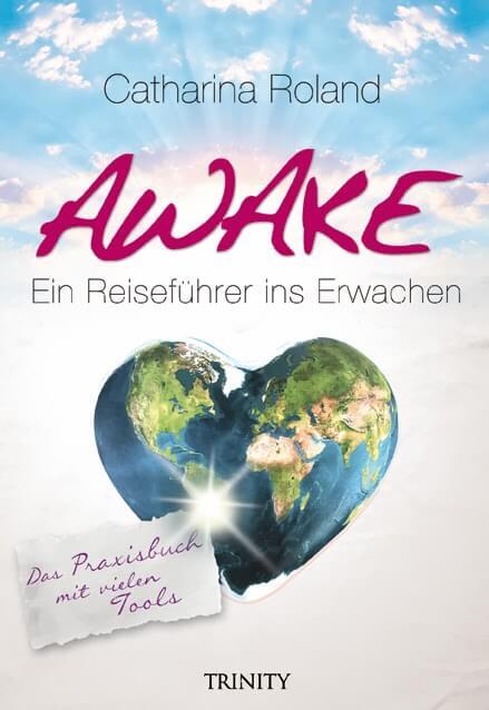 Catharina Roland – Awake – Ein Reiseführer ins Erwachen – Rezension