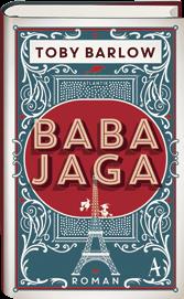 Toby Barlow, Baba Jaga, Roman, Urban Fantasy