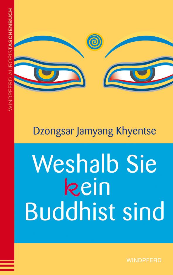 Warum Du (k)ein Buddhist bist – ich übrigens auch nicht