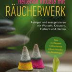 Räuchern mit Kräutern und Harzen - Buch-Tipps