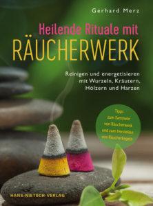 Heilende Rituale mit Räucherwerk - Buch-Tipp zum Räuchern mit Pflanzen