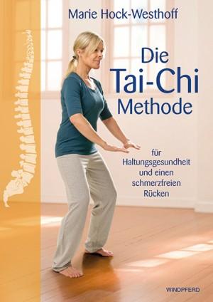 Eine gesunde Körperhaltung mit der Ta-Chi-Methode von Marie Hock-Westhoff. Sachbuch aus dem Windpferd Verlag