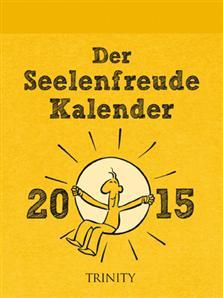 Seelenfreude Kalender 2015 Tages-Abreiß-Kalender