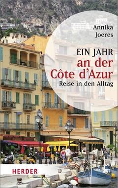 Reise in den Alltag – Ein Jahr an der Côte d'Azur