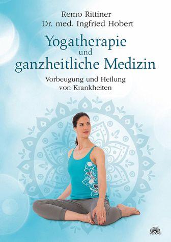 Yogatherapie und ganzheitliche Medizin von Remo Rittiner