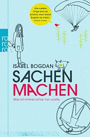 Sachen machen - Isabel Bogdan