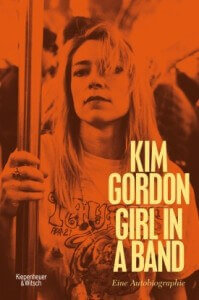 Kim Gordon Girl in a band Autobiographie Sonic Youth