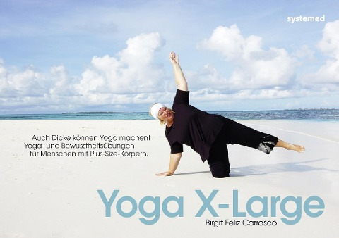 Yoga XL – wenn ich das kann, kannst Du das auch
