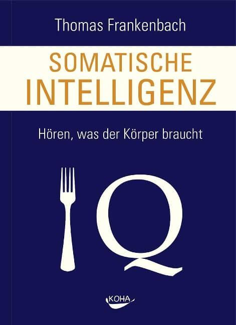 Somatische Intelligenz - Sachbuch Rezension