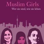 Muslim Girls oder was ein Kopftuch bedeuten kann, aber nicht muss