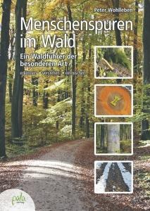 Peter Wohlleben - Menschenspuren im Wald