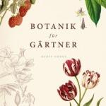 Botanik für Gärtner oder warum Kräuter nicht unbedingt ein Kraut sind