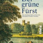 Fürst Pückler – Bestseller-Autor zu Kaisers Zeiten