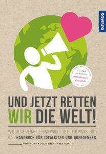 Und jetzt retten wir die Welt - Sachbuch