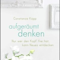 Aufgeräumt denken - Sachbuch von Constanze Köpp