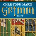 Es war einmal und könnte wieder sein: Grimm von Christoph Marzi
