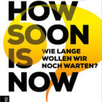 How soon is now? Ohne Krise keine Veränderung.