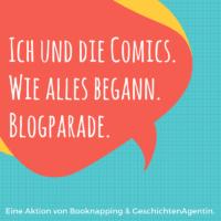 Blogparade: Ich und die Comics. So wurde ich zum Comic Leser.