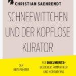 Documenta, ich komme – und wähle die Route durch Provinz und Märchenwald