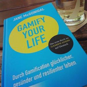 Sachbuch: Gamify your Life. Durch Gamification das eigene Leben verbessern.