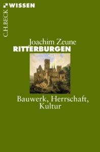 Joachim Zeune Ritterburgen erschienen in der Reihe Beck Wissen