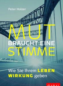 Sachbuch: Peter Holzer - Mut braucht eine Stimme