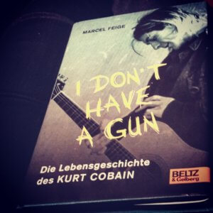 »I don't have a gun«. Die Lebensgeschichte des Kurt Cobain. Jugendbuch. Biografie.