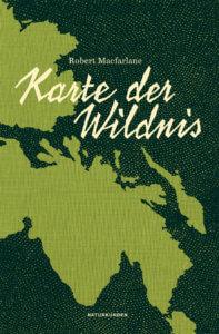 Karte der Wildnis - Buch von Robert Macfarlane - Cover