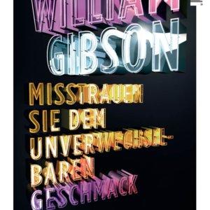 Sachbuch Cover: Misstrauen Sie dem unverwechselbaren Geschmack Gedanken über die Zukunft als Gegenwart