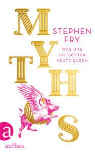 > Stephen Fry Mythos Was uns die griechischen Götter heute sagen