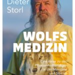 Wolfsmedizin - eine Reise mit Wolf Dieter Storl in die Mongolei