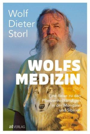 Wolfsmedizin: Wolf Dieter Storl bereist die Mongolei und Sibirien und besucht Schamanen, Heiler und Wölfe.