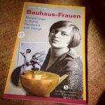 Bauhaus-Frauen. So viel Talent, so viele Hindernisse.