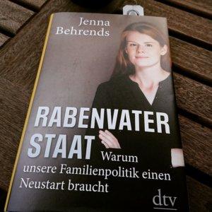 Jenna Bejhrends - Rabenvater Staat. Plädoyer für einen Neustart in der Familienpolitik. Sachbuch. DTV Verlag