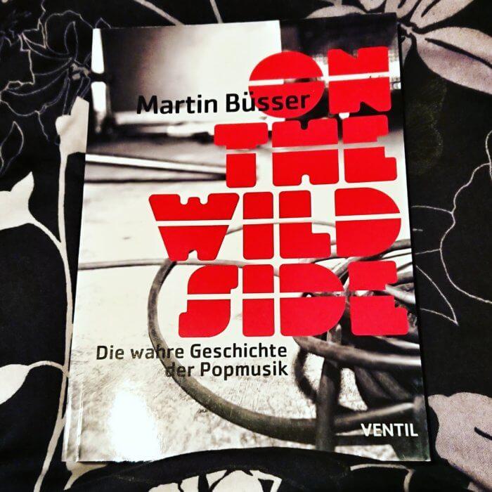 On the Wild Side. Die wahre Geschichte der Popmusik von Martin Büsser