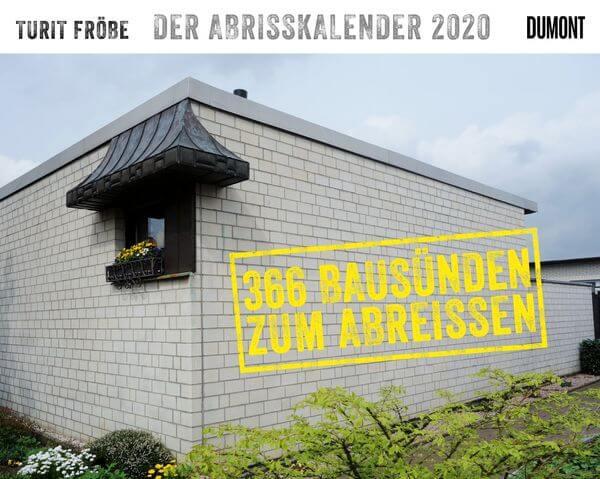 DER ABRISSKALENDER 2020 366 Bausünden zum Abreißen