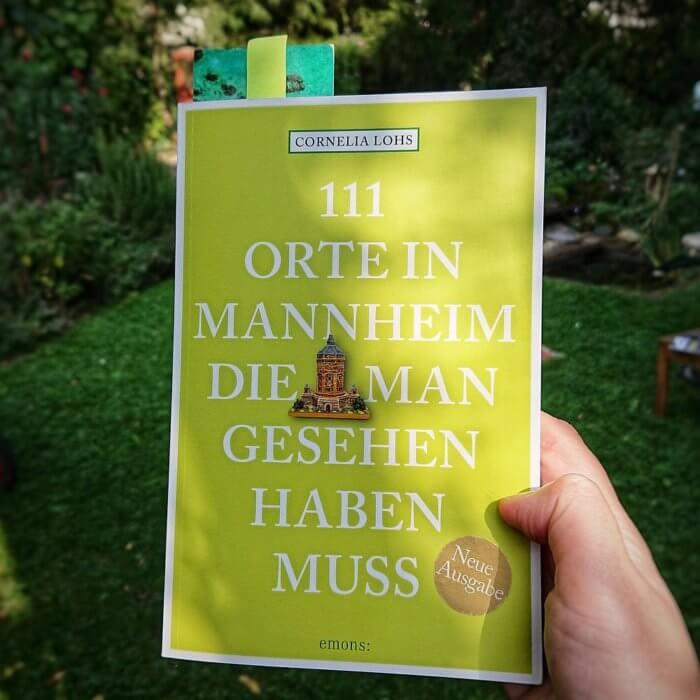 111 Orte in Mannheim, die man gesehen haben muss - Reiseführer zu unbekannten Sehenswürdigkeiten