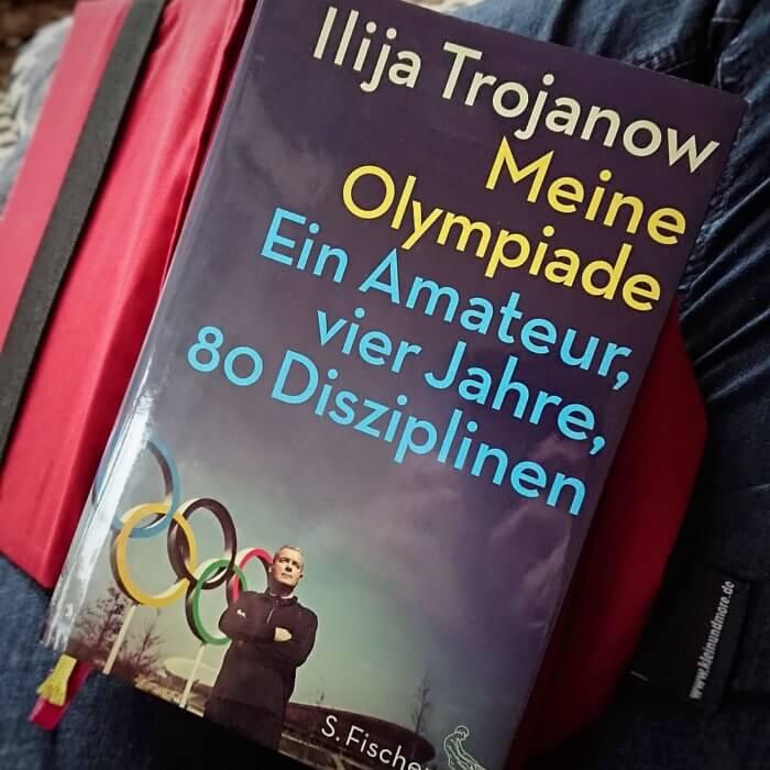 Ilija Trojanow macht einen Selbstversuch: Meine Olympiade. Ein Amateur, vier Jahre, 80 Disziplinen