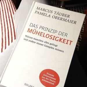 Pamela Obermaier, Dr. Marcus Täuber Das Prinzip der Mühelosigkeit Warum manchen alles gelingt und andere immer kämpfen müssen. Sachbuch