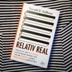 Relativ real: was sehen wir wirklich?