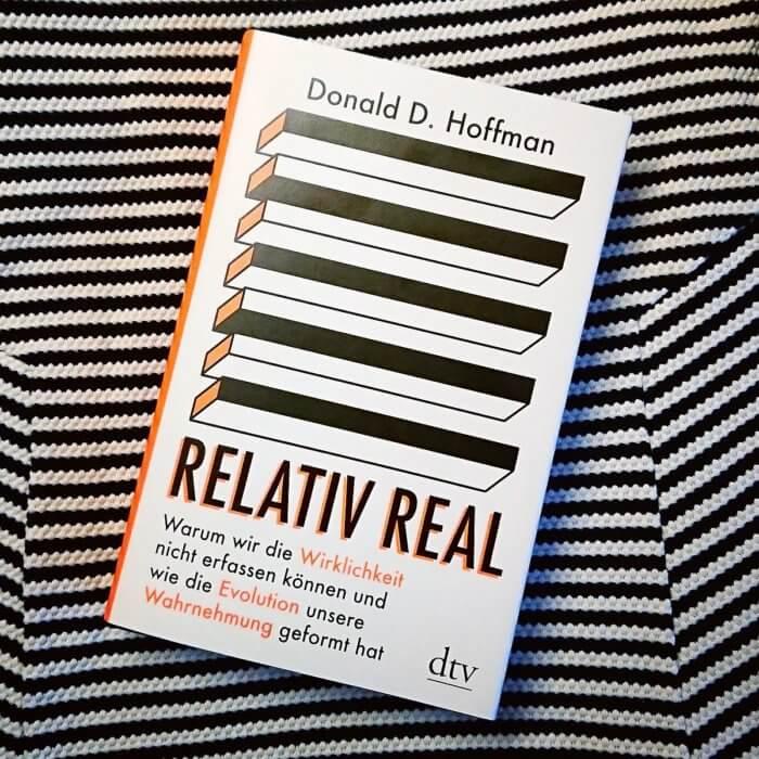 Sachbuch. Relativ real Warum wir die Wirklichkeit nicht erfassen können und wie die Evolution unsere Wahrnehmung geformt hat.