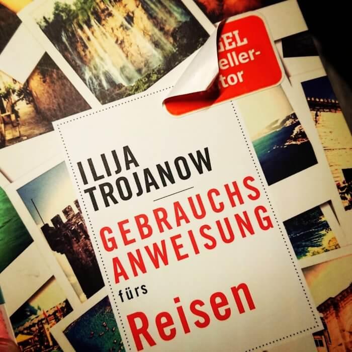 Ilija Trojanow - Gebrauchsanweisung fürs Reisen. Aber der hässliche Spiegel-Bestseller Aufkleber muss erst mal runter vom Buch.