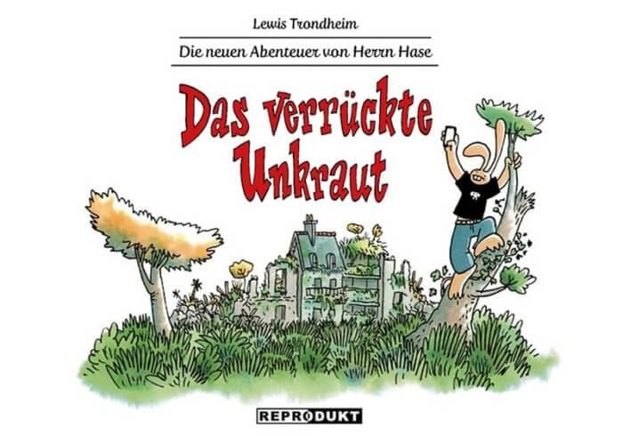 Comic: Lewis Trondheim. Die neuen Abenteuer von Herrn Hase. Band 2 - Das verrückte Unkraut.