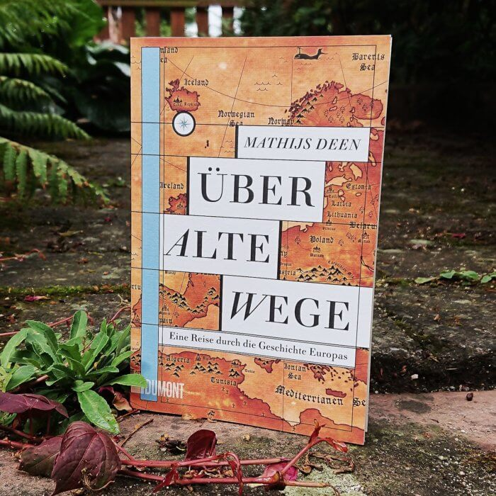 Sachbuch. Über alte Wege. Eine Reise durch die Geschichte Europas. Mathijs Deen.