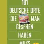 Heimaturlaub: 101 deutsche Orte