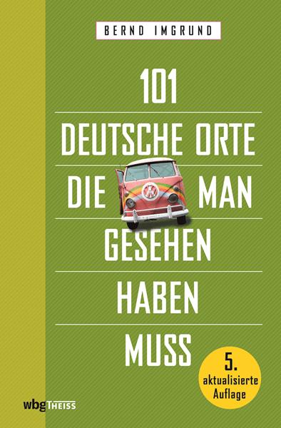 101 deutsche Orte die man gesehen haben muss. Sachbuch und Reiseführer.
