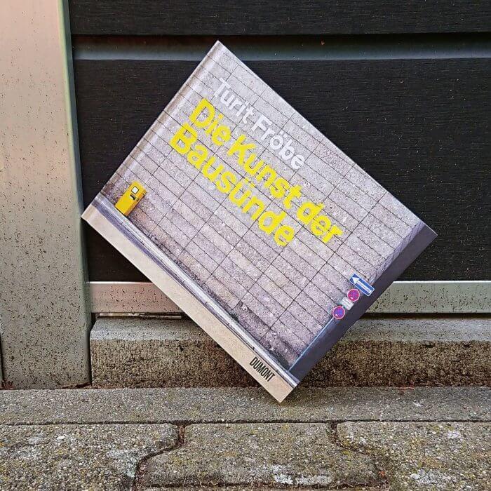 Architektur-Bildband: Die Kunst der Bausünde von Turit Fröbe