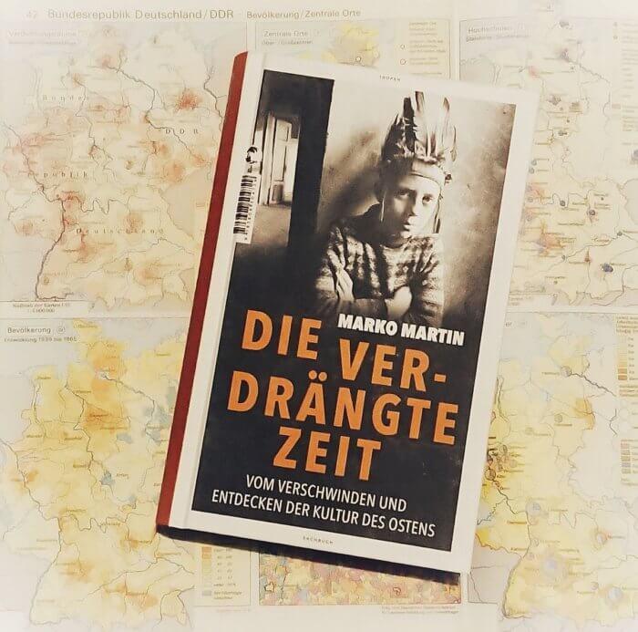Marko Martin: Die verdrängte Zeit. Vom Verschwinden und Entdecken der Kultur des Ostens. Das Buch auf alter Landkarte mit BRD und DDR